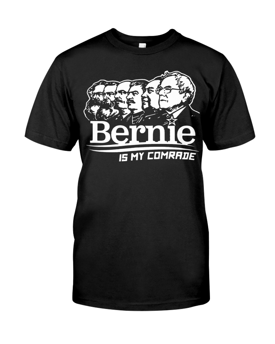 Bernie Is My Comrade Shirt Classic T-Shirt