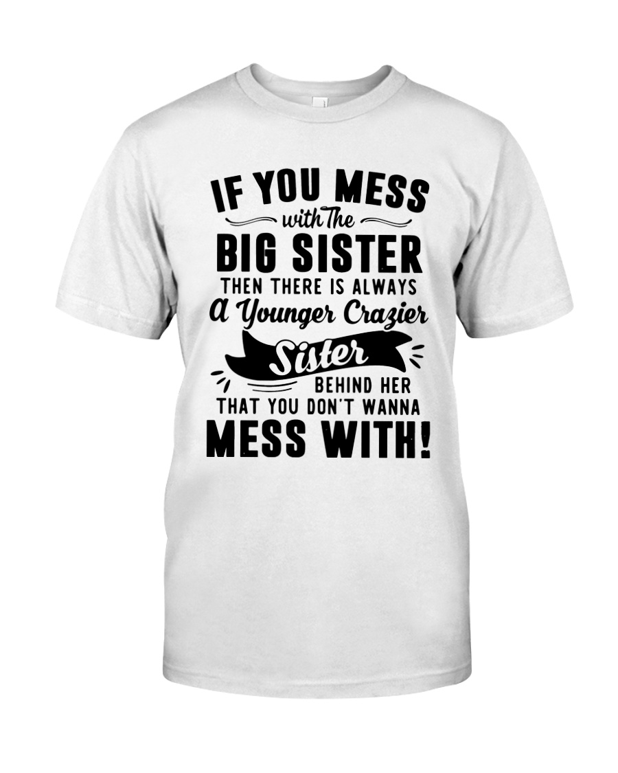 If You Mess With The Big Sister Then Cazier Shirt Classic T-Shirt