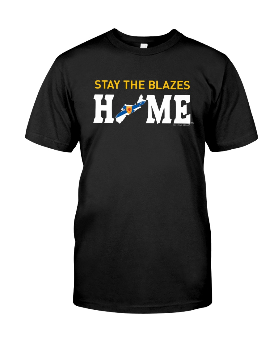 Stay The Blazes Home T Shirt Classic T-Shirt