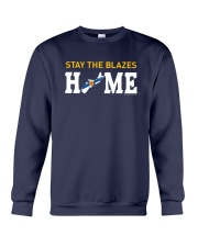 Stay The Blazes Home T Shirt Crewneck Sweatshirt thumbnail