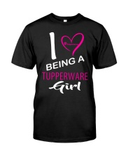 I Love Being A Tupperware Girl Shirt Classic T-Shirt front