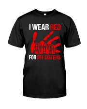 I Wear Red For My Sisters Shirt Classic T-Shirt front