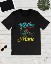 Trumpet The Only Reason I Listen To Music Shirt Classic T-Shirt lifestyle-mens-crewneck-front-17