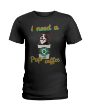 Bernese Mountain I Need A Pup Of Coffee Shirt Ladies T-Shirt thumbnail