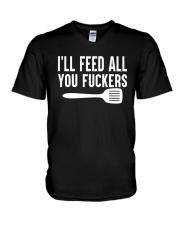 I'll Feed All You Fuckers Shirt V-Neck T-Shirt thumbnail