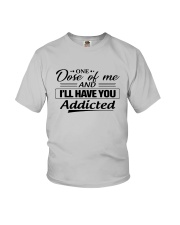 One Dose Of Me And Ill Have You Addicted Shirt Youth T-Shirt thumbnail