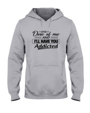 One Dose Of Me And Ill Have You Addicted Shirt Hooded Sweatshirt thumbnail