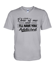 One Dose Of Me And Ill Have You Addicted Shirt V-Neck T-Shirt thumbnail