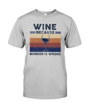 Vintage Wine Because Murder Is Wrong Shirt Classic T-Shirt tile