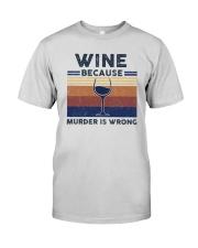 Vintage Wine Because Murder Is Wrong Shirt Premium Fit Mens Tee thumbnail