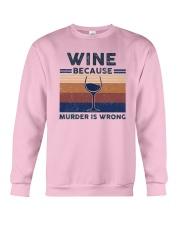 Vintage Wine Because Murder Is Wrong Shirt Crewneck Sweatshirt thumbnail