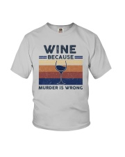 Vintage Wine Because Murder Is Wrong Shirt Youth T-Shirt thumbnail