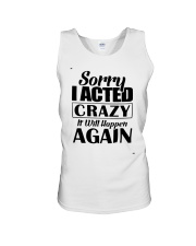 Sorry I Acted Crazy It Will Happen Again Shirt Unisex Tank thumbnail