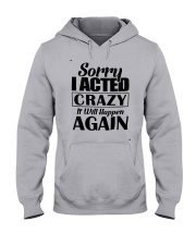 Sorry I Acted Crazy It Will Happen Again Shirt Hooded Sweatshirt thumbnail