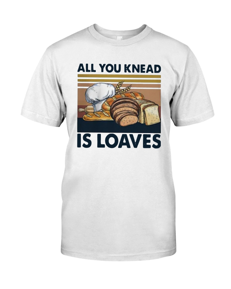 Vintage All You Knead Is Loaves Shirt Classic T-Shirt