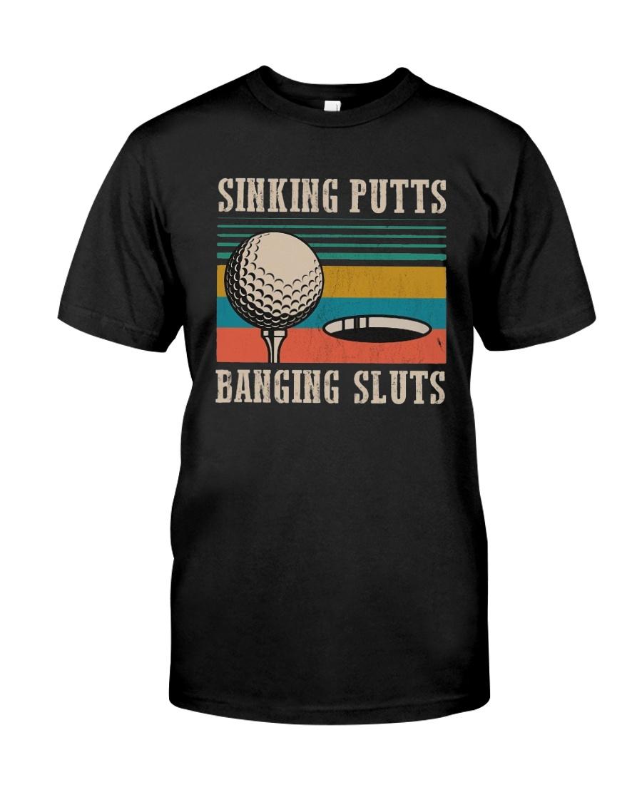 Vintage Golf Sinking Putts Bangin Sluts Shirt Classic T-Shirt