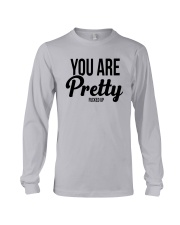 You Are Pretty Fucked Up Shirt Long Sleeve Tee thumbnail