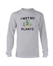 I Wet My Plants Shirt Long Sleeve Tee thumbnail