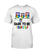 Owls Dare To Be Yourself Shirt Classic T-Shirt front