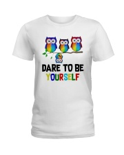 Owls Dare To Be Yourself Shirt Ladies T-Shirt thumbnail