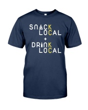Snack Local Drink Local Shirt Classic T-Shirt tile