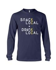 Snack Local Drink Local Shirt Long Sleeve Tee thumbnail