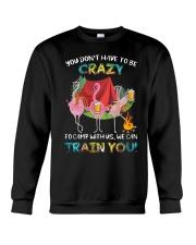 Flamingo Beer You Dont Have To Be Crazy Camp Shirt Crewneck Sweatshirt thumbnail