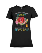 Flamingo Beer You Dont Have To Be Crazy Camp Shirt Premium Fit Ladies Tee thumbnail