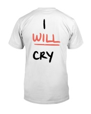Don't Fuck With Me I Will Cry Shirt Classic T-Shirt back