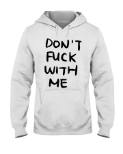 Don't Fuck With Me I Will Cry Shirt Hooded Sweatshirt thumbnail