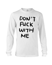 Don't Fuck With Me I Will Cry Shirt Long Sleeve Tee thumbnail