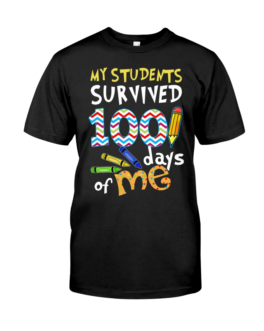 My Students Survived 100 Days Of Me Shirt Classic T-Shirt