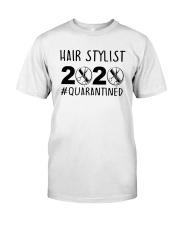 Hair Stylist 2020 Quarantined Shirt Classic T-Shirt front