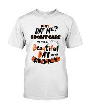 Don't You Like Me I Don't Care It's Still Shirt Classic T-Shirt front