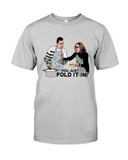 You Just Fold It In Shirt Classic T-Shirt tile