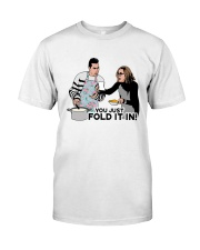 You Just Fold It In Shirt Classic T-Shirt front