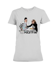 You Just Fold It In Shirt Premium Fit Ladies Tee thumbnail