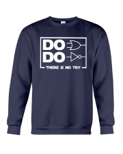 Do Do There Is No Try Shirt Crewneck Sweatshirt thumbnail
