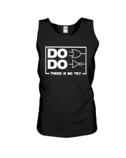 Do Do There Is No Try Shirt Unisex Tank thumbnail