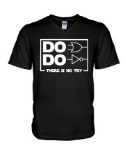 Do Do There Is No Try Shirt V-Neck T-Shirt thumbnail