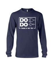 Do Do There Is No Try Shirt Long Sleeve Tee thumbnail