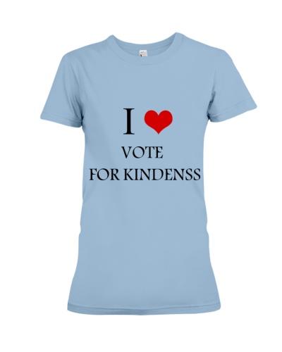 I VOTE FOR KINDENSS T SHIRT