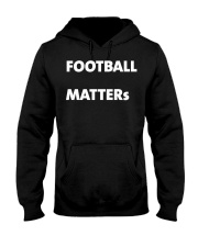 Football matters t shirts Hooded Sweatshirt tile