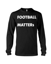 Football matters t shirts Long Sleeve Tee tile