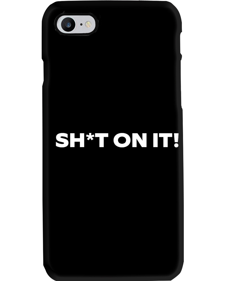 Shit on it - Phone Case Phone Case