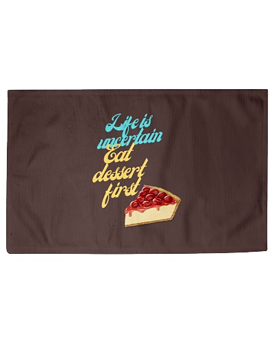 Life is uncertain eat dessert first