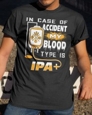 MY BLOOD TYPE IS IPA Classic T-Shirt apparel-classic-tshirt-lifestyle-28
