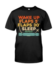 GREAT GIFTS FOR PILOT WAKE UP FLAPS SLEEP REPEAT Classic T-Shirt front