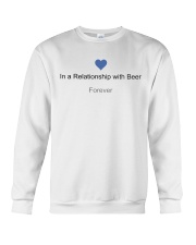 VALENTINE GIFT IN A RELATIONSHIP WITH BEER FOREVER Crewneck Sweatshirt thumbnail