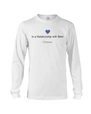 VALENTINE GIFT IN A RELATIONSHIP WITH BEER FOREVER Long Sleeve Tee thumbnail